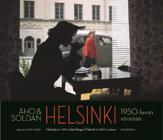 HELSINKI IN 1950´s COLOURS - BY CLAIRE AHO & HEIKKI AHO